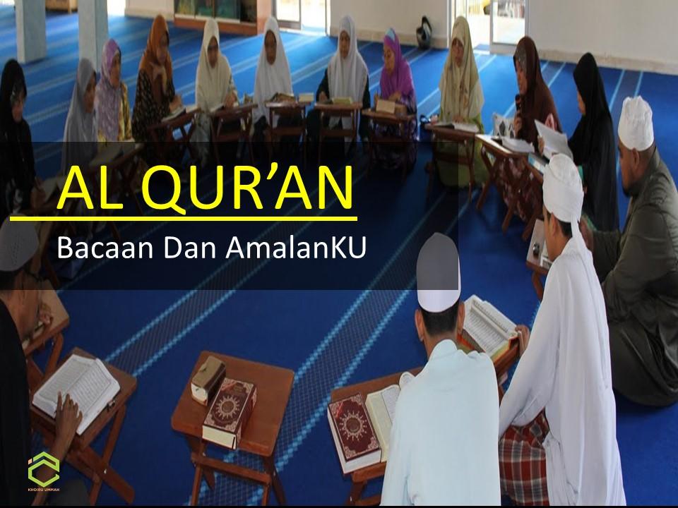 Khoiru Ummah : Al Qur'an Bacaan dan AmalanKU