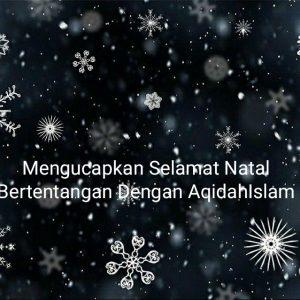 Mengucapkan Selamat Natal Bertentangan Dengan Aqidah Islam