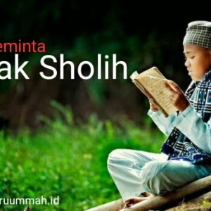 Doa Meminta Anak Sholih