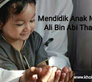 Part 3 : Mendidik Anak Menurut Ali Bin Abi Thalib